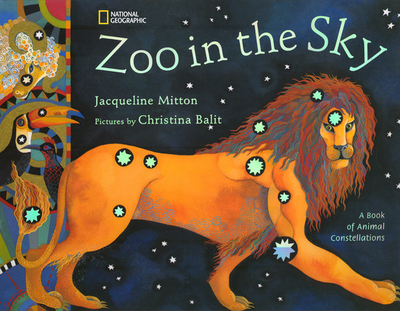 Zoo in the Sky: A Book of Animal Constellations - Mitton, Jacqueline, Dr.