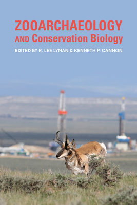 Zooarchaeology and Conservation Biology - Lyman, Richard Lee (Editor)