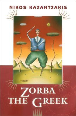 Zorba the Greek - Kazantzakis, Nikos, and Wildman, Carl (Translated by)