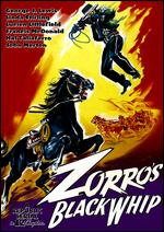 Zorro's Black Whip [Serial] - Spencer Gordon Bennet; Wallace A. Grissell