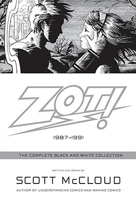 Zot!: 1987-1991: The Complete Black and White Collection - McCloud, Scott