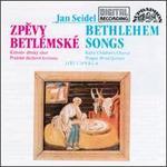 Zpevy Betlemske (Bethlehem Songs)