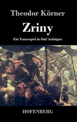 Zriny - Theodor Korner