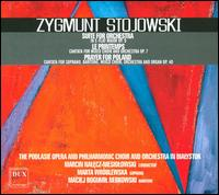 Zygmunt Stojowksi: Suite for Orchestra; Le Printemps; Prayer for Poland - Maciej Bogumit Nerkowski (baritone); Marta Wróblewska (soprano); Rafal Sulima (organ);...
